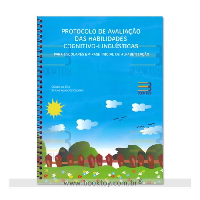 Livro - Protocolo de Avaliação das Habilidades Cognitivo-linguísticas Para Escolares - Silva