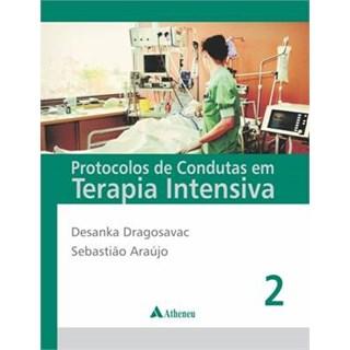 Livro - Protocolos de Condutas em Terapia Intensiva - 2 Volumes - Dragosavac
