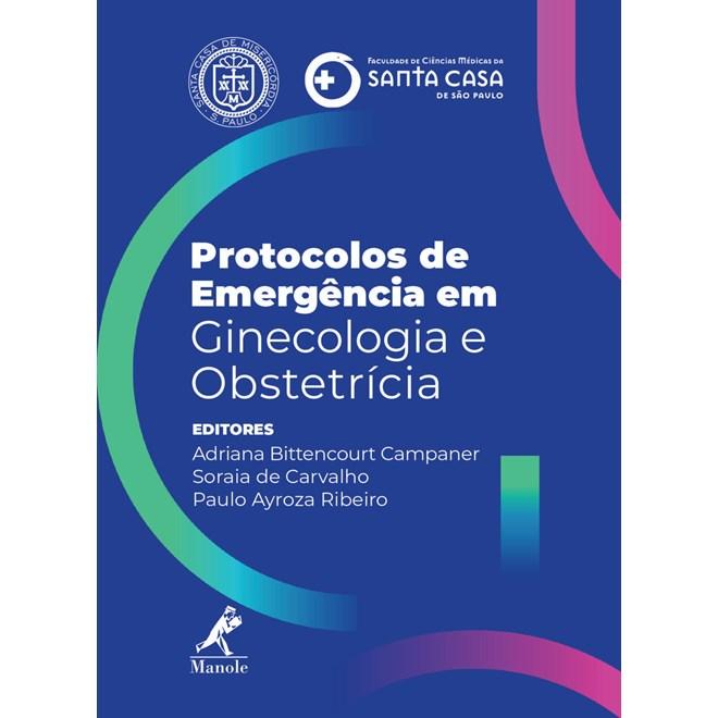 Livro - Protocolos de Emergência em Ginecologia e Obstetrícia - Campaner - Santa Casa de SP