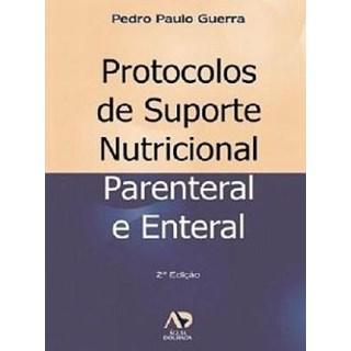 Livro - Protocolos de Suporte Nutricional Parenteral e Enteral - Guerra