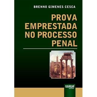 Livro - Prova Emprestada no Processo Penal - Cesca - Juruá