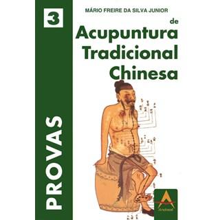 Livro - Provas de Acupuntura Tradicional Chinesa/ VOL III - Freire
