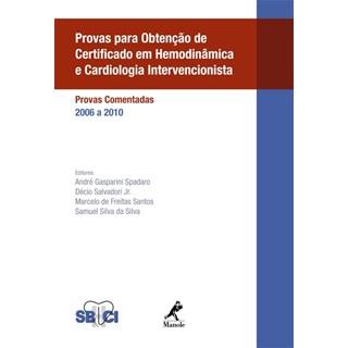 Livro - Provas para Obtenção de Certificado em Hemodinâmica e Cardiologia Intervencionista Provas Comentadas 2006 a 2010 - Spadaro