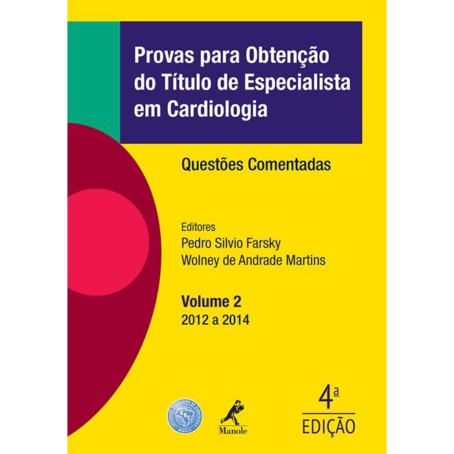Livro - Provas para Obtenção do Título de Especialista em Cardiologia - Questões Comentadas 2012-2014 - Farsky