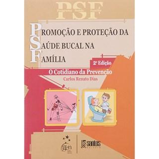 Livro - Psf-Promoção e Proteção da Saúde Bucal na Família - Dias