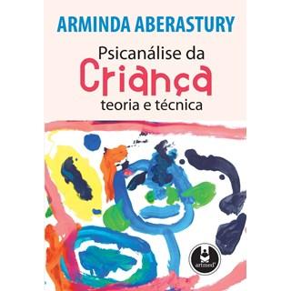 Livro - Psicanálise da Criança: Teoria e Técnica