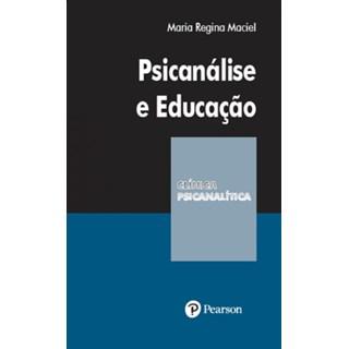 Livro - Psicanálise e Educação - Maciel - Pearson