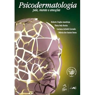 Livro - Psicodermatologia - Pele, Mente e Emoções - Azambuja