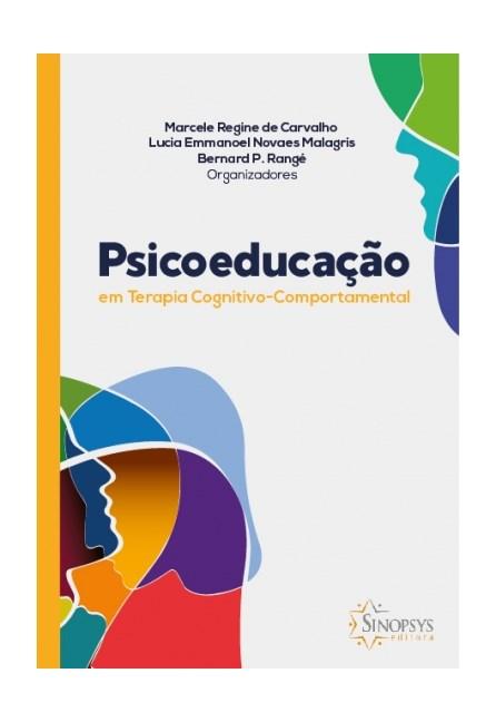 Livro - Psicoeducação em Terapia Cognitivo -Comportamental -  Carvalho 1ª edição