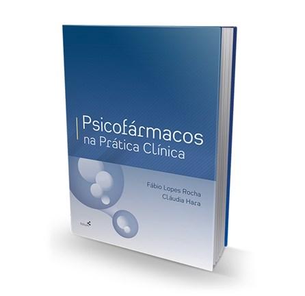 Livro - Psicofármacos na Prática Clínica - Rocha