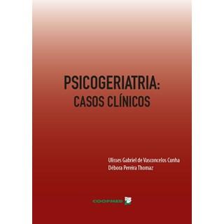 Livro -  Psicogeriatria: Casos Clínicos - Cunha