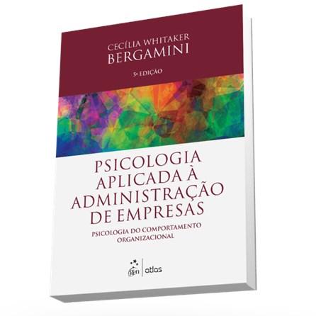 7f00926ad Livro - Psicologia Aplicada à Administração de Empresas: Psicologia do  Comportamento Organizacional ...