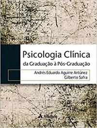 Livro Psicologia Clinica Da Graduacao a Pos Graduacao Antunez