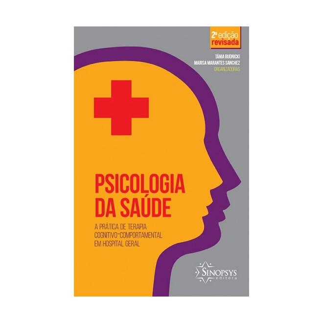 Livro - Psicologia da Saúde - A Prática de Terapia Cognitivo-Comportamental em Hospital - Rudnicki
