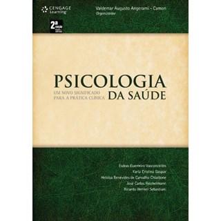 Livro - Psicologia da Saúde - Um Novo Significado para a Prática Clínica - Angerami-Camon