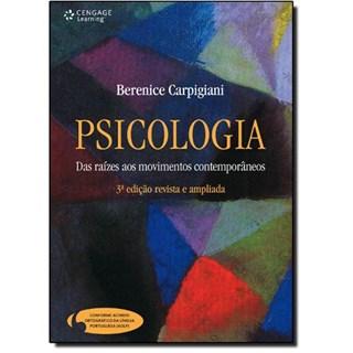 Livro - Psicologia - das Raízes aos Movimentos Contemporâneos - Carpigiani