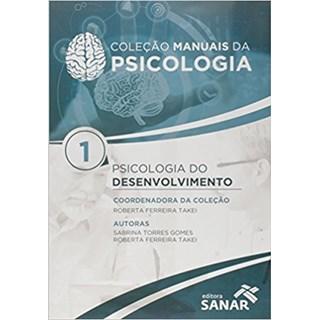 Livro - Psicologia do Desenvolvimento - Coleção Manuais da Psicologia para Concursos e Residências - Vol 1 - Takei