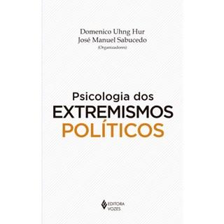 Livro - Psicologia Dos Extremismos Políticos - Hur - Vozes