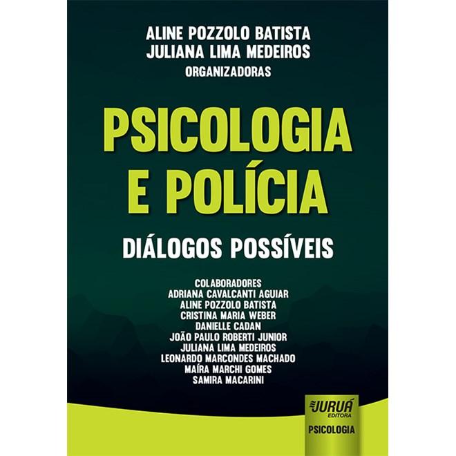 Livro - Psicologia e Polícia: Diálogos Possíveis - Batista - Juruá