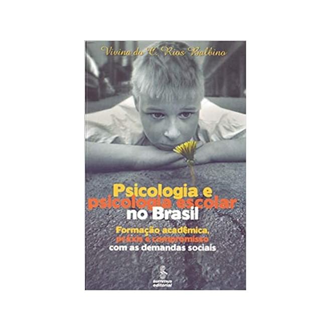 Livro - Psicologia e Psicologia Escolar no Brasil - Balbino - Summus