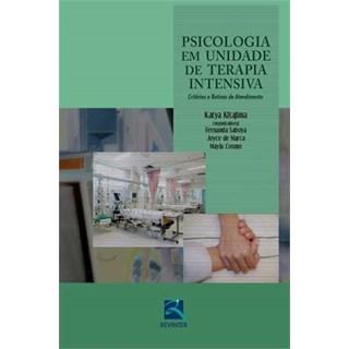Livro - Psicologia em Unidade de Terapia Intensiva - Critérios e Rotina de Atendimento - Kitajima
