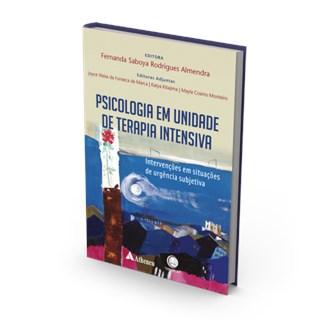 Livro - Psicologia em Unidades de Terapia Intensiva - Intervenções Situações de Urgência Subjetiva - Almendra