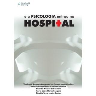 Livro - Psicologia Entrou no Hospital, A - Angerami-Camon
