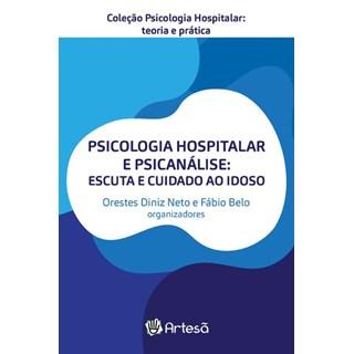 Livro - Psicologia Hospitalar e Psicanalise - Neto - Artesã