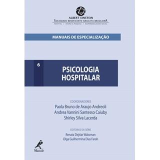 Livro - Psicologia Hospitalar Série Manuais de Especialização do Albert Einstein - Andreoli