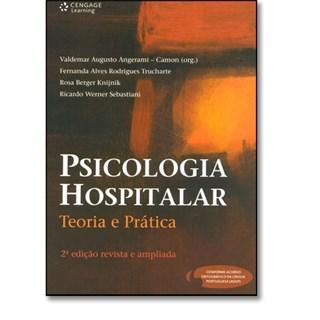 Livro - Psicologia Hospitalar - Teoria e Prática - Angerami-Camon