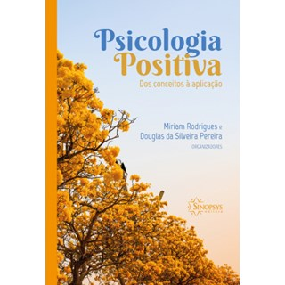 Livro Psicologia Positiva - Rodrigues - Sinopsys