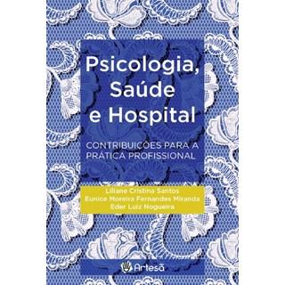 Livro - Psicologia, Saúde e Hospital - Contribuições Para a Prática Profissional - Santos