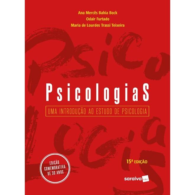 Livro Psicologias:Uma Introdução ao Estudo - Bock - Saraiva