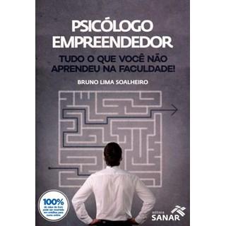 Livro - Psicologo Empreendedor - Tudo o que Você não Apreendeu na Faculdade! - Soalheiro