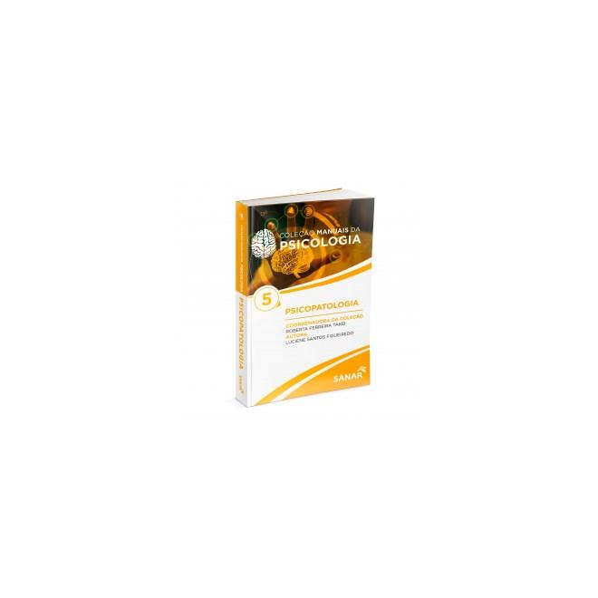 Livro - Psicopatologia - Coleção Manuais da Psicologia para Concursos e Residências - Vol 5 - Figueiredo