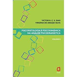 Livro - Psicopatologia e Psicodinâmica na Análise Psicodramática - Silva - Ágora