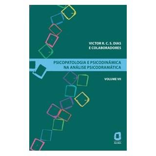 Livro - Psicopatologia e psicodinâmica na análise psicodramática - Volume VII - Dias 1º edição