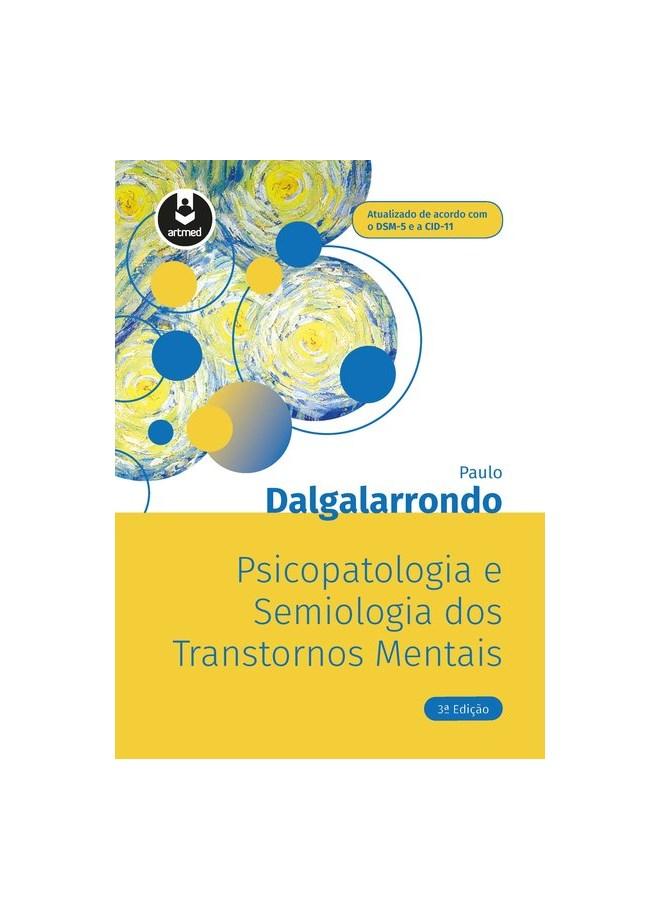 Livro - Psicopatologia e Semiologia dos Transtornos Mentais - Dalgalarrondo 3ª edição