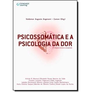 Livro - Psicossomática e a Psicologia da Dor - Angerami-Camon