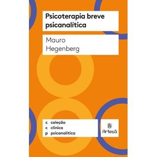 Livro Psicoterapia Breve Psicanalítica - Hegenberg - Artesã