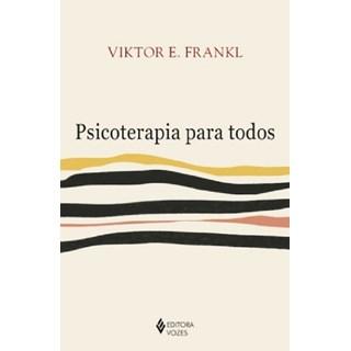 Livro - Psicoterapia para Todos - Frankl