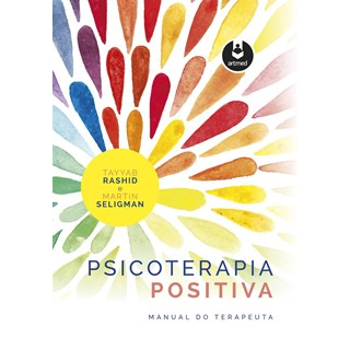 Livro - Psicoterapia Positiva - Manual do Terapeuta - Rashid