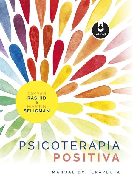 Livro - Psicoterapia Positiva - Manual do Terapeuta - Rashid