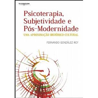 Livro - Psicoterapia, Subjetividade e Pós-Modernidade - Rey