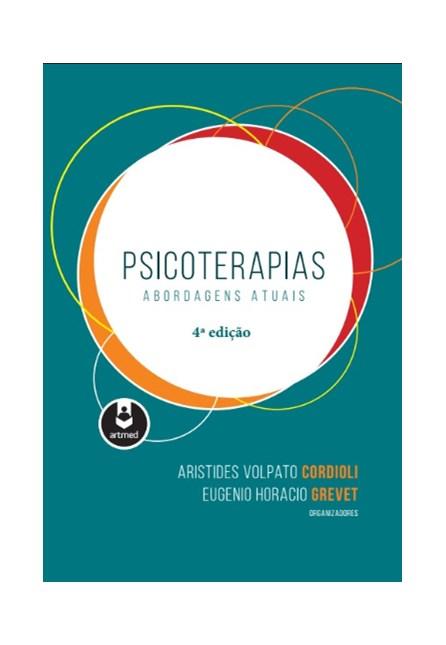 Livro - Psicoterapias: Abordagens Atuais - Cordioli