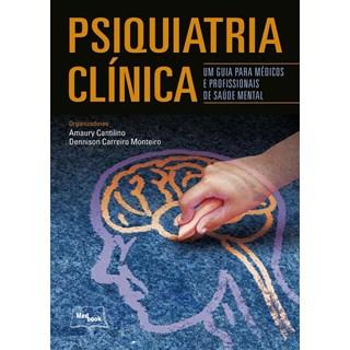Livro - Psiquiatria Clínica - Um Guia Para Médicos e Profissionais de Saúde Mental - Cantilino