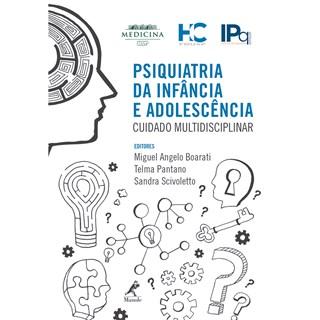 Livro - Psiquiatria da Infância e Adolescência: Cuidado Multidisciplinar - Boarati