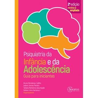 Livro Psiquiatria da Infância e da Adolescência: Guia para Iniciantes -  2º Edição Revista e Ampliada - Pereira