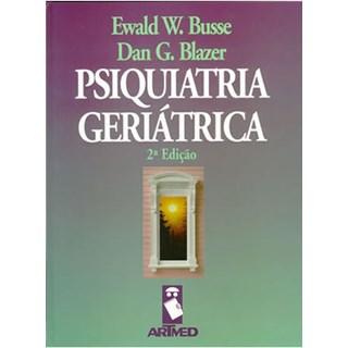 Livro - Psiquiatria Geriatrica - Busse