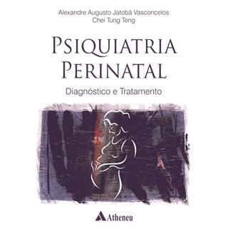 Livro - Psiquiatria Perinatal - Diagnóstico e Tratamento - Vasconcelos